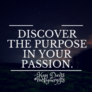 Discover the purpose in your passion